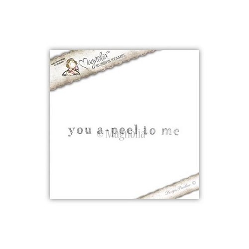 Magnolia stempel - YOU A-PEEL TO ME