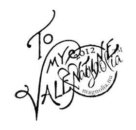 Magnolia stempel - with love collection 2013 - To my Valentine (tekst)